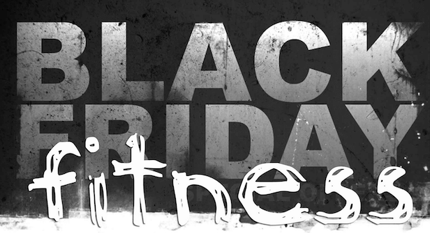 Black Friday Fitness